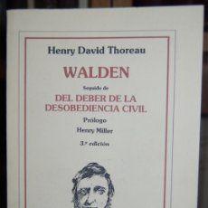 WALDEN seguido de DEL DEBER DE LA DESOBEDIENCIA CIVIL. Prólogo Henry Miller - THOREAU, Henry David