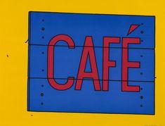 Buy Caulfield: Cafe Sign (custom print) from just Tate Custom Prints - quality art prints on demand. James Rosenquist, Blue Cafe, Cafe Sign, Claes Oldenburg, Roy Lichtenstein, Arte Pop, Coffee Love, Coffee Shop, Street Signs