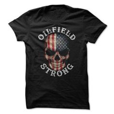 Oilfield Strong T-Shirts & Hoodies Check more at https://teemom.com/lifestyle/oilfield-strong.html