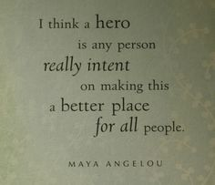 Google Image Result for http://i304.photobucket.com/albums/nn166/sky_dancer74/greetings/inspirational%2520greetings/HEROQUOTEDRANGELOU.jpg
