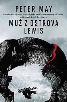 Muž z ostrova Lewis - Peter May | Databáze knih Peter May, Ebook Pdf, Edinburgh, Persona, Thriller, Roman, Reading, Books, Movie Posters