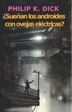 ¿Sueñan los androides con ovejas eléctricas?, de Phillip K. Dick.   15 Libros que predijeron el futuro