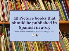 25 Álbumes ilustrados que deberían ser editados en español en 2015 / 25 Picture books that should be published in Spanish in 2015