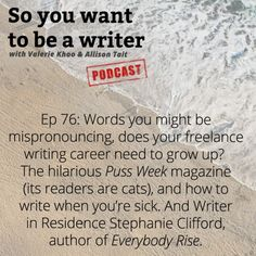Ep 76 of So you want to be a writer! Writer in Residence Stephanie Clifford, author of Everybody Rise. A magazine for cats by cats, and more!
