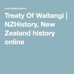 Treaty Of Waitangi | NZHistory, New Zealand history online