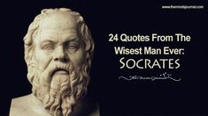 A list of quotes by the wisest man who ever lived, Here Are 24 Quotes From The Wisest Man Ever Lived: Socrates Wise Man Quotes, Socrates Quotes, Men Quotes, Love Quotes, Inspirational Quotes, Motivational Quotes, Socratic Method, Dont Fall In Love, Sunday Quotes