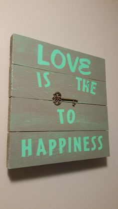 Love is the Key to Happiness  hand painted rustic wood sign - 5oh4Designs.etsy.com