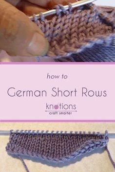 Learn how to knit German Short Rows with our Step-by-Step picture tutorial. You might just love this method! Easy and it looks great.