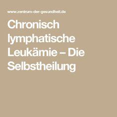Chronisch lymphatische Leukämie – Die Selbstheilung