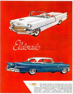 1956 Cadillac Eldorado Biarritz Convertible and Seville Coupe vintage ad. Eldorado by Cadillac. Standard of the world. Vintage Advertisements, Vintage Ads, Rolls Royce, Ad Car, Car Brochure, Cadillac Eldorado, Cadillac Cts, Car Posters, Car Advertising