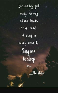ayer se escapó. Melodía metió dentro de tu cabeza. Una canción en cada respiración me canta para dormir