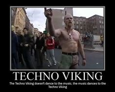 Funny Can T Dance Meme : Technoviking techno music and techno