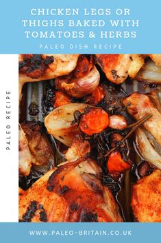 Chicken Legs or Thighs Baked with Tomatoes & Herbs  #Paleo #food #recipe #keto #diet