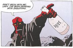 HELLBOY doesn't take $#@& when he's drunk.