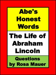 Abe's Honest Words: The Life of Abraham Lincoln by Doreen Rappaport: Receive questions to correspond with the book in task card and worksheet formats. A response form for students and answers for the teacher are provided.Follow me to receive notice when FREE and paid products are added to my store.Visit my store for a variety of poetry packets, book units, and task card sets in all subject areas.Rosa Mauer's StoreAll products at my store are for single use only.