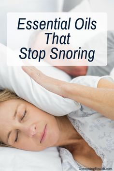 8 Essential Oils That Stop Snoring Caused By Allergies, Congestion or Inflammation. Essential Oils For Sleep Apnea Home Remedies For Snoring, How To Stop Snoring, What Causes Sleep Apnea, Cure For Sleep Apnea, Sleep Apnea Remedies, Circadian Rhythm Sleep Disorder, Snoring Solutions, How To Get Sleep, Bud