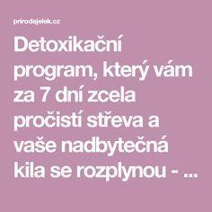 Detoxikační program, který vám za 7 dní zcela pročistí střeva a vaše nadbytečná kila se rozplynou - Příroda je lék
