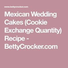 Mexican Wedding Cakes (Cookie Exchange Quantity) Recipe - BettyCrocker.com