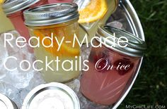 re-mix your cocktails and serve them up on ice. All your guests have to do is grab and go! ~Rachel