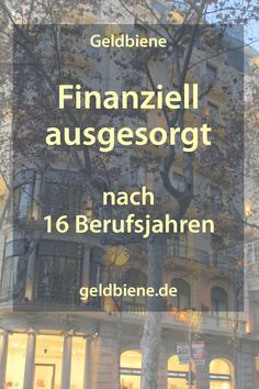 - Finanziell ausgesorgt nach 16 Berufsjahren – finanzielle Freiheit Financed after 16 years of work – financial freedom Financial Tips, Financial Planning, Freedom Financial, Money Plan, Savings Planner, Budget Planer, Jobs, Finance Blog, Money Saving Tips