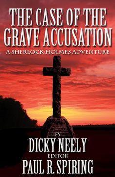 Case of the Grave Accusation A Sherlock Holmes Adventure Sherlock Books, Sherlock Holmes Book, Sir Arthur, Arthur Conan Doyle, Crime Fiction, Fiction Novels, Accusations, Book Nooks