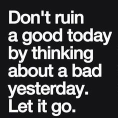 Let it go #quotes #wisdom #life