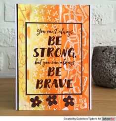Card by Godelieve Tijskens using Darkroom Door Be Brave Quote Stamp and Abstract Stamps Rubber Stamp Storage, Door Quotes, Brave Quotes, Stamps, Doors, Abstract, Create, Projects, Blog