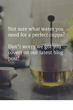 Not sure what water you need for a perfect cuppa?  Don't worry we got you covert on our latest blog post! Tea Quotes, High Tea, Don't Worry, No Worries, Coffee, Cooking, Water, Blog, Tea