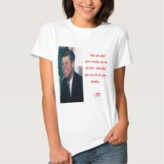 #JFK & #AskNot #Quote womens #tee designed by @RickLondon #presidents #politics #camelot #tshirts #gift #sale @zazzle @pinterest
