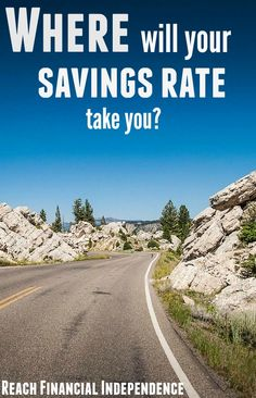 Where will your savings rate take you #savings #savingsrate http://reachfinancialindependence.com/savings-rate/