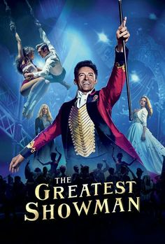 The Greatest Showman <-- I ain't even seen this movie yet i just really love Hugh Jackman man