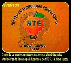 Só os eventos realizados nas escolas atendidas pelos Mediadores de Tecnologia Educacional do NTE RJ14, Nova Iguaçu.