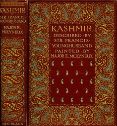 A & C Black--Kashmir--Described by Sir Francis Younghusband; Painted by Major E. Molyneux--London, 1909
