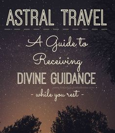 Astral Travel for beginners. What is astral projection? What are some astral travel techniques? Learn how to Astral Travel in dreams -