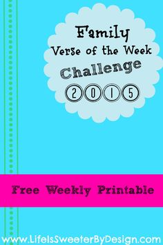 Swing by each week to get a free printable of a Scripture Verse to post around your house to focus on that week!