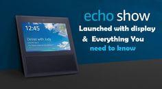 Amazon Echo Show price, Amazon Echo Show availability, Amazon Echo Show features, What's new in Amazon Echo Show, Everything about Amazon Echo Show