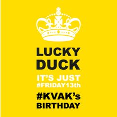 Keep calm Lucky Duck. It's just #friday13th #KVAK's birthday.