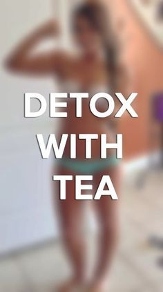 Detoxing helps your body get rid of toxins so that you'll not only feel great, but look great as well. A short natural detox process is simple: Step 1: Eat healthy non-processed foods. Step 2: Drink detox tea for a few weeks. Get rid of bloating and excess fat with an all-natural tea cleanse that will kick-start a new you. #teasfordetoxing