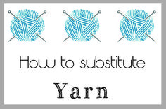 How to substitute Yarn in Crochet