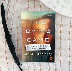 We're spending the day with our book date, Asa Avdic's dystopian mystery, THE DYING GAME.