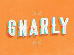 Dribbble - Gnarly by Greg Calvert