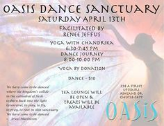 Ashland, OR Yoga with Chanrika 6:30-7:45pm  Dance Journey with Renee 8-10pm  Yoga: by donation  Dance: $10  Join us for this special Saturday evening at the Oasis! Click flyer for more >>
