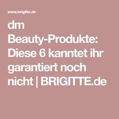 dm Beauty-Produkte: Diese 6 kanntet ihr garantiert noch nicht | BRIGITTE.de
