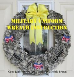 Camo Wreath! I need to make this!! So cool! With Brent's old BDUs