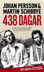 438 dagar : vår berättelse om storpolitik, vänskap och tiden som diktaturens fångar