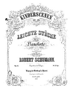 "Kinderszenen - ""Scenes from Childhood""by Robert Schumann, is a set of thirteen pieces of music for piano written in 1838. In this work, Schumann provides us with his adult reminiscences of childhood"