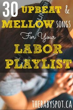 Are you pregnant and thinking about when you go into labor? You need to be as comfortable as possible. You don't want to forget music! We have the Ultimate List of Upbeat and Mellow songs for your labor playlist!