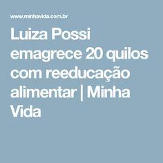 Luiza Possi emagrece 20 quilos com reeducação alimentar | Minha Vida