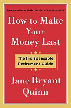 DEC. PW**, BL**, LJ  How to Make Your Money Last: The Indispensable Retirement Guide by Jane Bryant Quinn http://www.amazon.com/dp/1476743762/ref=cm_sw_r_pi_dp_HveCwb1AYKVP8