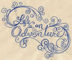 Life Is an Adventure   Urban Threads: Unique and Awesome Embroidery Designs